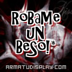 display RoBaMe uN BeSo!*