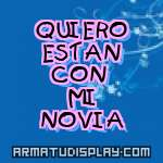 display QUIERO ESTAN CON MI NOVIA