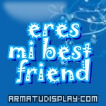 display eres mi best friend