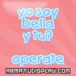 display yo soy bella y tu? operate