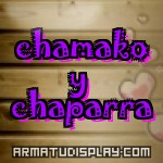display chamako y chaparra