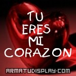 display TU ERES MI CORAZON