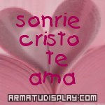 display sonrie cristo  te ama